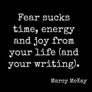 Fear Sucks Time Energy Joy