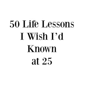 50 Life Lessons